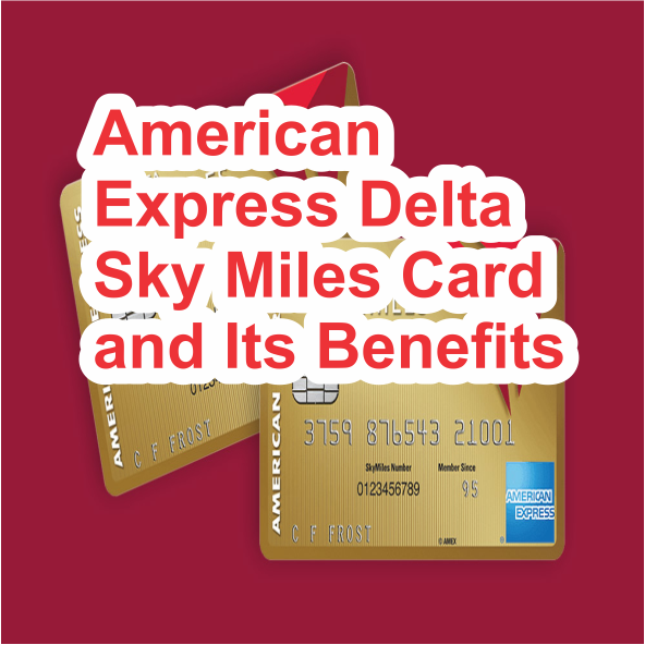 American Express Delta Sky Miles Card and Its Benefits