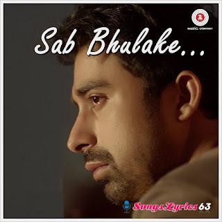 Sab Bhulake Song Lyrics 3 AM [2014]