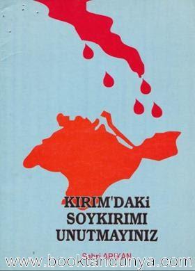 Sabri Arıkan - Kırım'daki Soykırımı Unutmayınız
