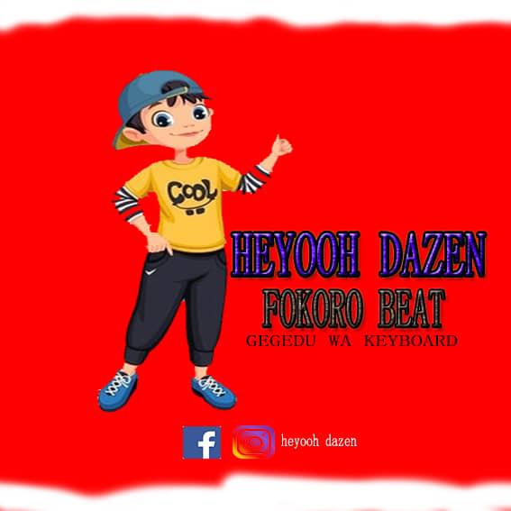 AUDIO | HEYOOH DAZEN - FOKORO BEAT LA SINGELI | DOWNLOAD NOW