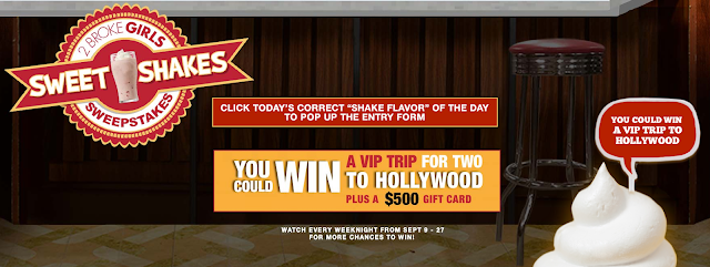 "Watch 2 BROKE GIRLS, choose the correct ""Shake Of The Day"" flavor to get the entry form to try to win a VIP trip for two to Hollywood, California and more!"