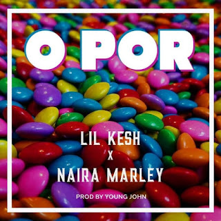 MUSIC: Lil Kesh ft. Naira Marley