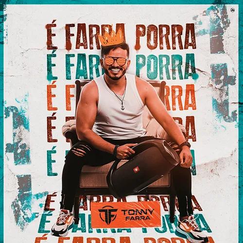 Tonny Farra - É Farra Porra - Promocional - Novembro - 2020
