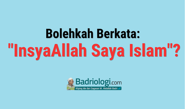 mengucapkan insyaallah saya islam dan iman