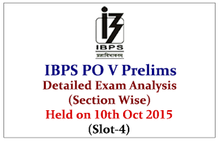 IBPS PO 2015 Prelims Exam Detailed Analysis (Section Wise) Held on 10th Oct 2015 (Slot-4)