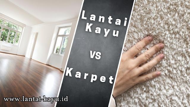 perbandingan lantai kayu vs karpet