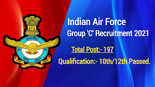 Indian Air Force Group C Recruitment 2021: