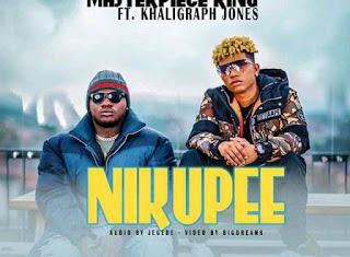 Audio | Masterpiece King Ft Khaligraph Jones – Nikupee | Download Mp3