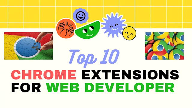 Top 10 Chrome Extensions Every Web Developer Must Have