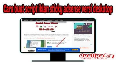Cara buat script iklan sticky adsense versi desktop