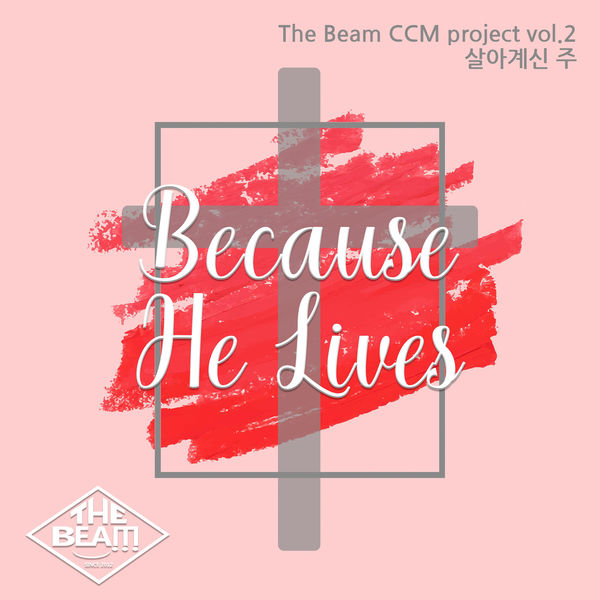 The Beam – Because He Lives – Single