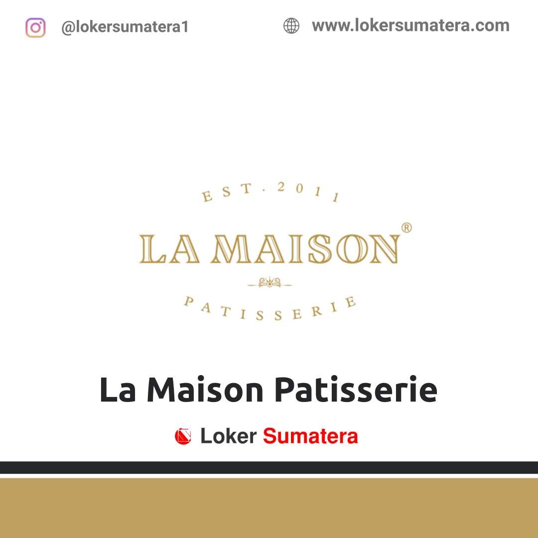 Lowongan Kerja Medan: La Maison Patisserie Januari 2021