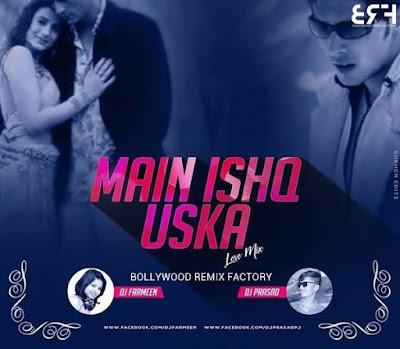 Main Ishq Uska Woh Aashiqui Hai Meri (Love Mix) - DJ Prasad PJ X DJ Farmeen