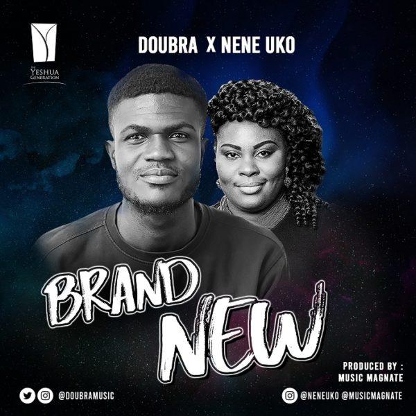 Doubra ft. Nene Uko - Brand New Audio