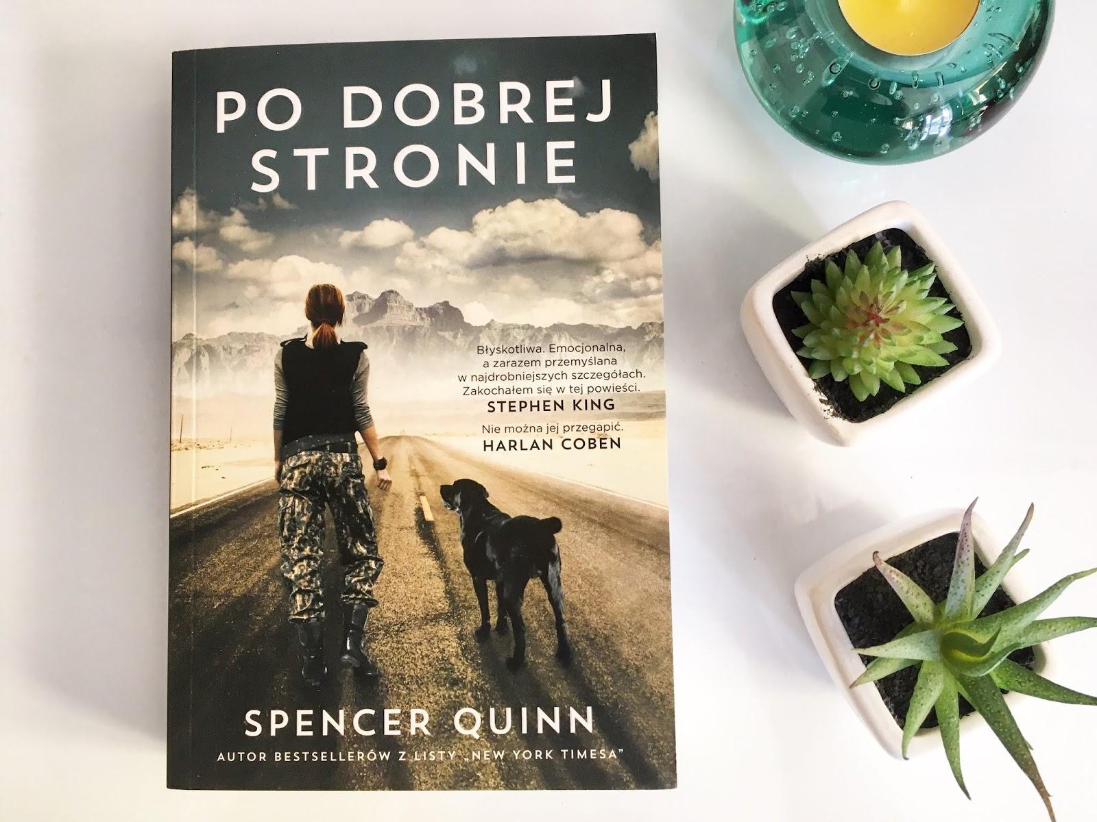 """O słabościach, które dają siłę, czyli recenzja powieści """"Po dobrej stronie"""" Spencera Quinn'a."""