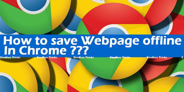 How to Save Webpage offline in Chrome Browser