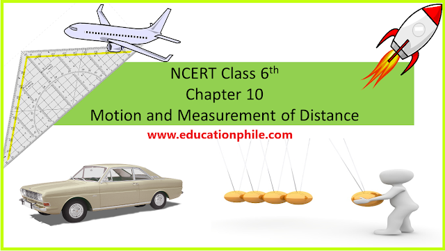 Motion and Measurement of Distance, www.educationphile.com,Class 6 Science Chapter 10, NCERT Solutions for Class 6 Science Chapter 10, Class 6 Science NCERT,