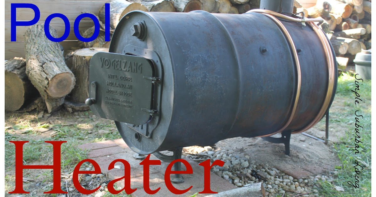 Wood Burning Pool Heater Upgrade And Update Simple
