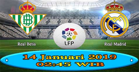 Prediksi Bola855 Betis vs Real Madrid 14 Januari 2019