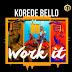 New Audio | Korede Bello – Work It