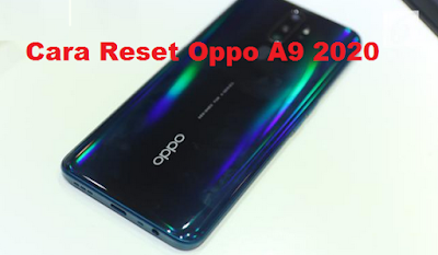Cara Reset Oppo A9 2020 dengan gampang dan cepat