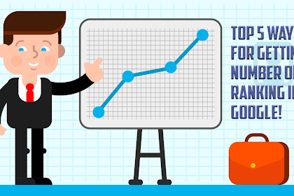 Top 5 Ways for Getting Number One Ranking in Google