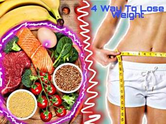 Fast Weight Diet: 4 easy ways to lose weight and lose belly fat