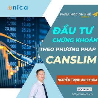 Khóa học KINH DOANH - Đầu tư Chứng Khoán theo phương pháp CANSLIM UNICA.VN ebook PDF EPUB AWZ3 PRC MOBI