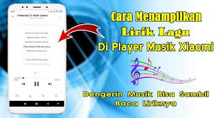 Cara Menambahkan / Menampilkan Lirik Lagu Di Player Musik Xiaomi