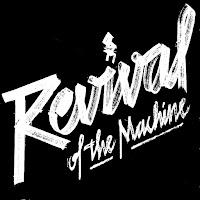 http://revivalofthemachine.com