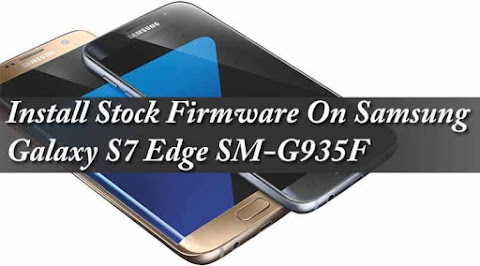 Samsung S7 Edge Latest Stock Firmware Free Download