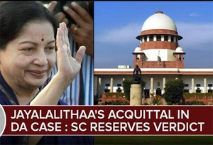 Supreme Court reserves verdict in Jayalalithaa's acquittal in DA Case