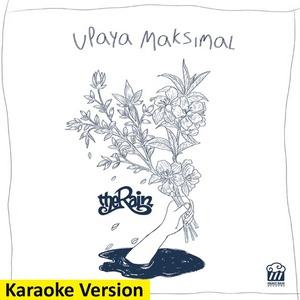The Rain - Upaya Maksimal (Karaoke Version)