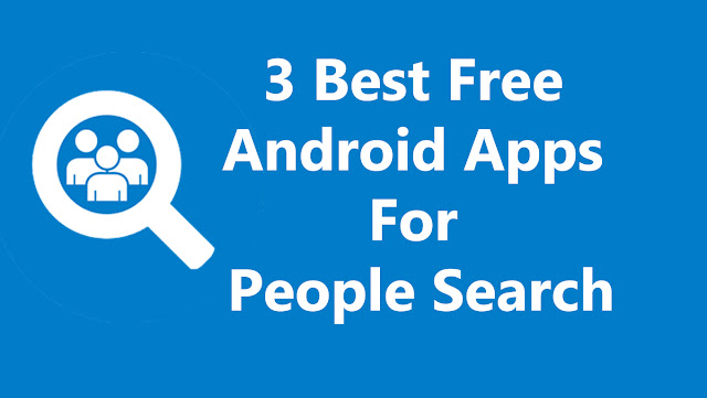 3 Best Free Android Apps For People Search