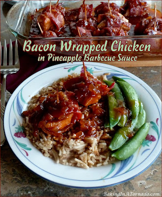 Bacon Wrapped Chicken in Pineapple Barbecue Sauce, a little sweet, a little smoky, an easy dinner to prepare ahead of time. | Recipe developed by www.BakingInATornado.com | #dinner #recipe
