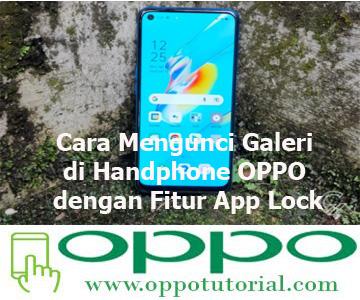 Cara Mengunci Galeri di Handphone OPPO dengan Fitur App Lock