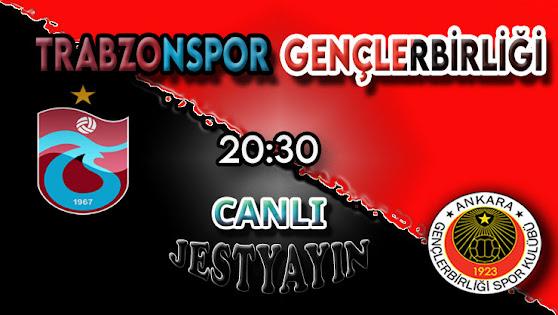 Trabzonspor – Gençlerbirliği canlı maç izle