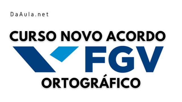FGV Oferece Curso Gratuito Online Sobre Novo Acordo Ortográfico