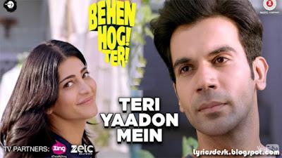 Teri Yaadon Mein Lyrics - Yasser Desai, Pawni Pandey | Behan Hogi Teri