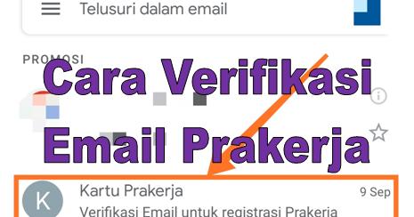 Cara Verifikasi Email Kartu Prakerja Mudah Cepat Go Bizz Com