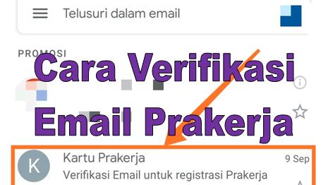 Cara Verifikasi Email Kartu Prakerja Mudah Cepat Go Bizz