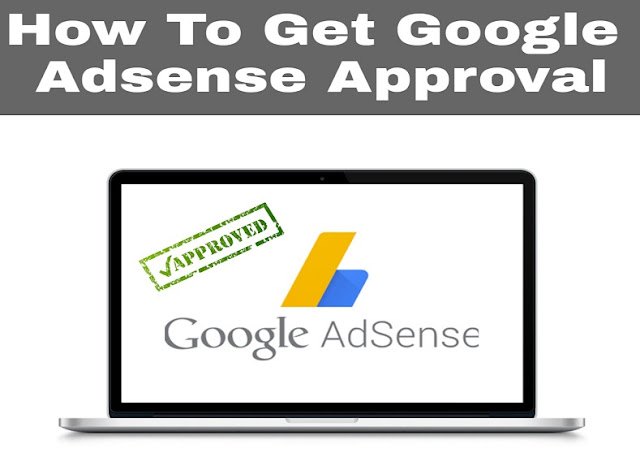 How To Get Google Adsense Approval With A New Blog 2020