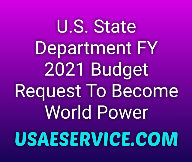U.S. State Department FY 2021 Budget Request To World Power