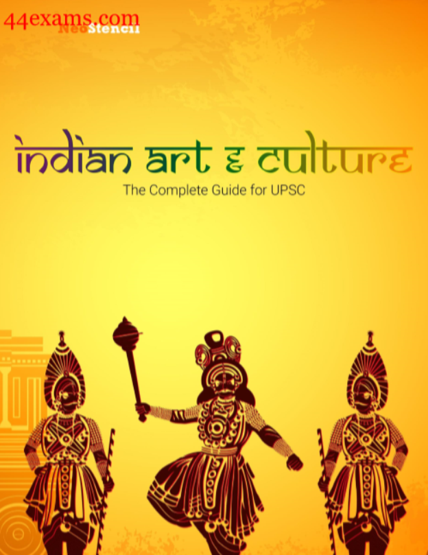Indian Art and Culture The Complete Guide : For UPSC Exam PDF Book