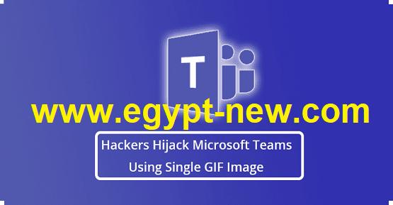 Hackers- Hijack Microsoft -Teams الحسابات باستخدام صورة GIF واحدة سلاح