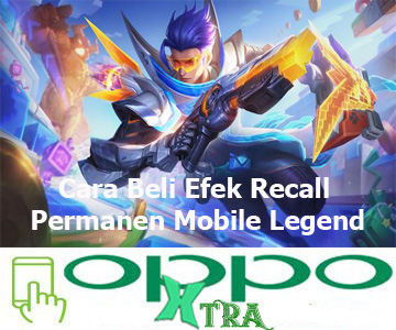 Cara Beli Efek Recall Permanen Mobile Legend