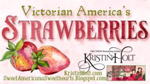 Kristin Holt   Victorian America's Strawberries