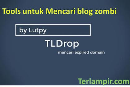 Tools Untuk Mencari Blog zombi