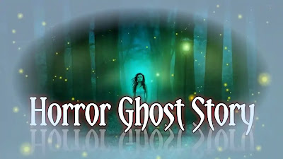 Horror Ghost story