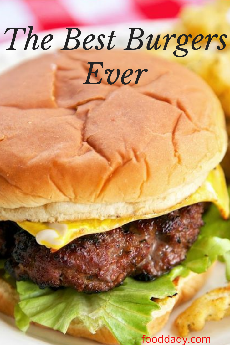 The best burgers ever